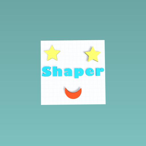 Shaper!!:)