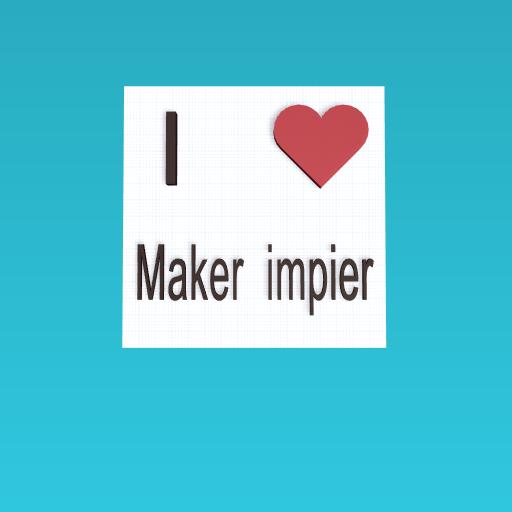 I love maker impier :)