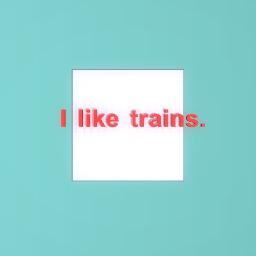 bobby. I like trains.