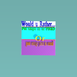 Would u rather