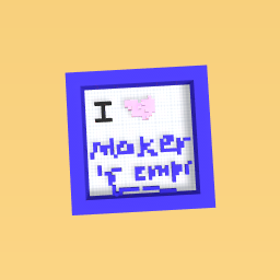 I love maker's empire!!!
