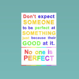 No one is Perfect :)