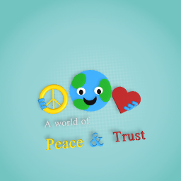 A world of peace and trust
