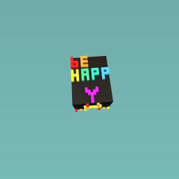 BE HAPP