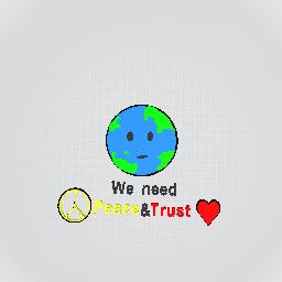 we need Peace&Trust