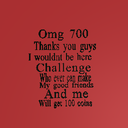 (Omg) 700 followers - challenge for 100 tokens