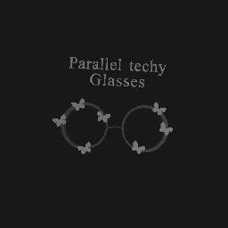 Parallel techy glasses in real life