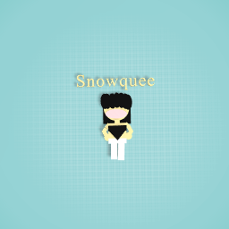 i drawed snowquee