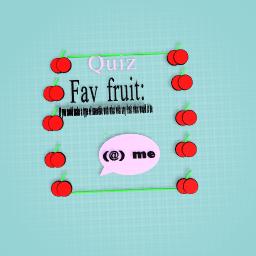 Tell me about ur fav fruit
