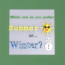 Summer or Winter?