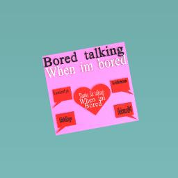 Bored talking