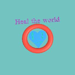 Heal thwe world