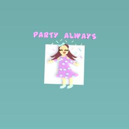 Party always