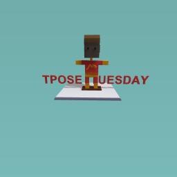TPOSE TUESDAY