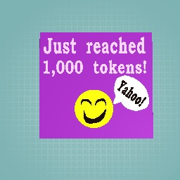 Reached 1,000 tokens!!!