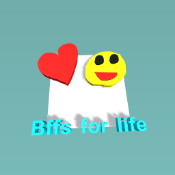Bffs for life!