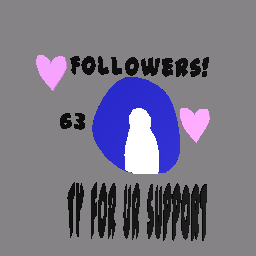 Ty for 63 followers!