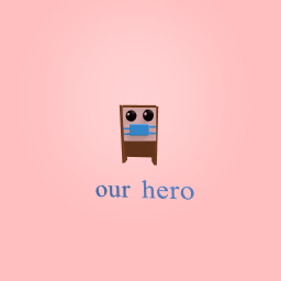 our hero