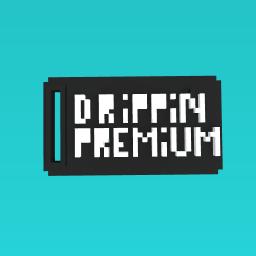 Drippin premium