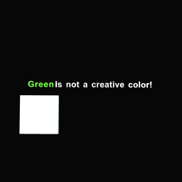 GREEN IS NOT S CREATIVE COLOR