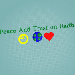 Peace and Trust on Earth
