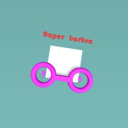 Super barbra