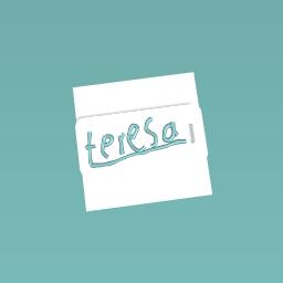 For teresa