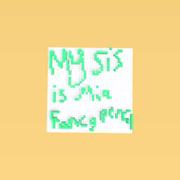 My sis is miafancypencil