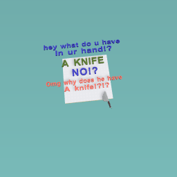 A KNIFE! ;-; meme time