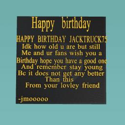 Happy (early) birthday jacktruck75