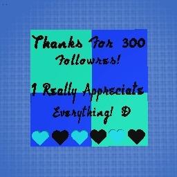 300 Followers!!! :3