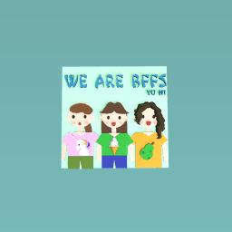 We are BFFs